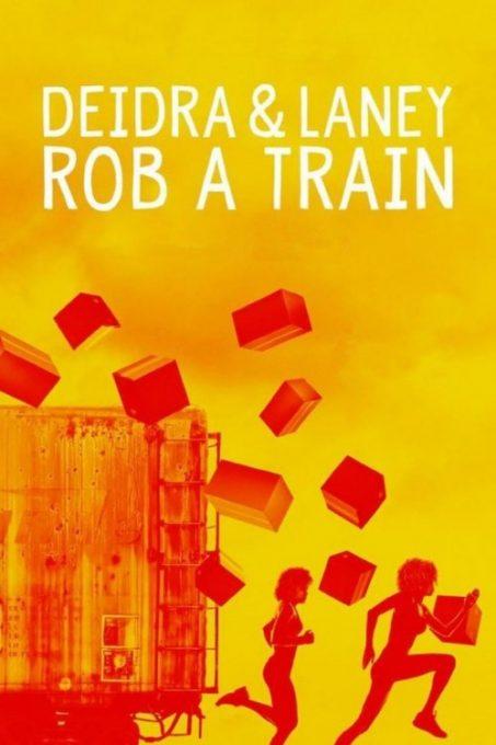 دانلود فیلم Deidra & Laney Rob a Train 2017