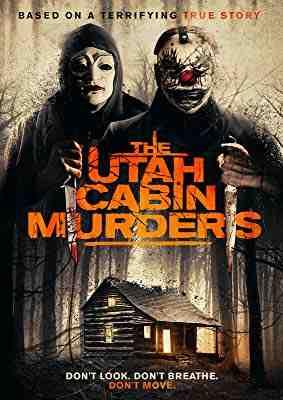 دانلود فیلم قاتلان کابین یوتا The Utah Cabin Murders 2019