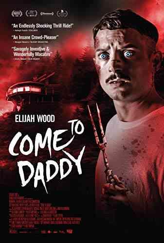 دانلود فیلم Come to Daddy 2019